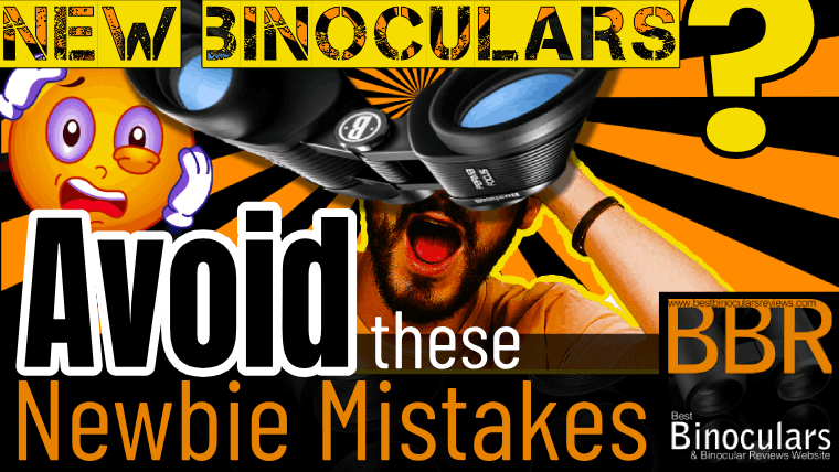 Top 3 Mistakes Binocular Beginners Make & How to Avoid Them